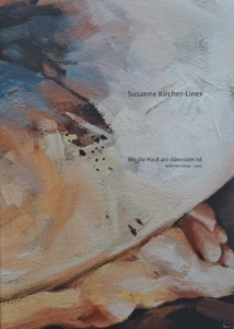 Wo die Haut am dünnsten ist        Arbeiten 2009 - 2010      Susanne Kircher-Liner